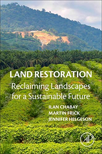 9780128012314: Land Restoration: Reclaiming Landscapes for a Sustainable Future