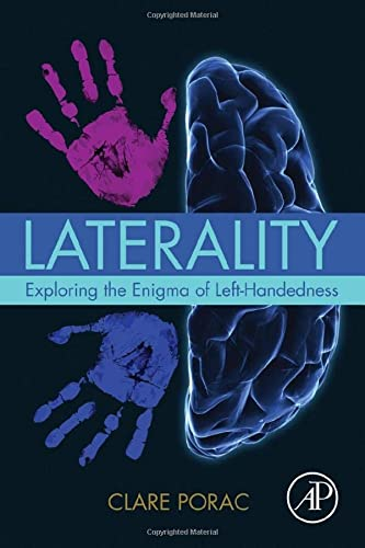 9780128012390: Laterality: Exploring the Enigma of Left-Handedness