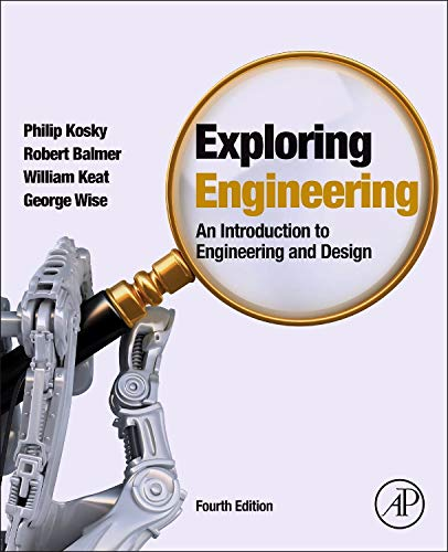 9780128012420: Exploring Engineering: An Introduction to Engineering and Design