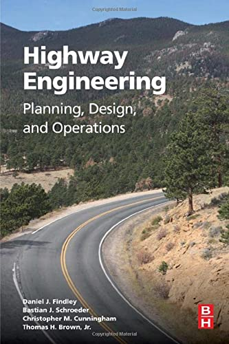 9780128012482: Highway Engineering: Planning, Design, and Operations