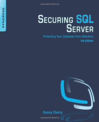 9780128012758: Securing SQL Server, Third Edition: Protecting Your Database from Attackers