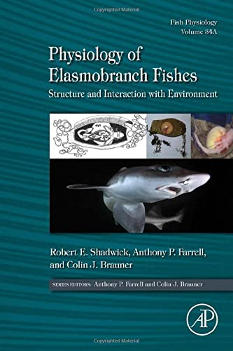 9780128012895: Physiology of Elasmobranch Fishes: Structure and Interaction with Environment, Volume 34A: Fish Physiology