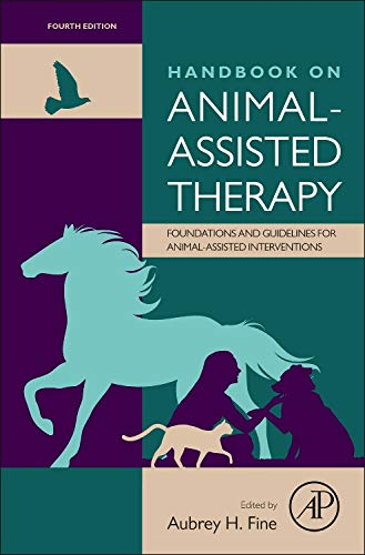 9780128012925: Handbook on Animal-Assisted Therapy, Fourth Edition: Foundations and Guidelines for Animal-Assisted Interventions