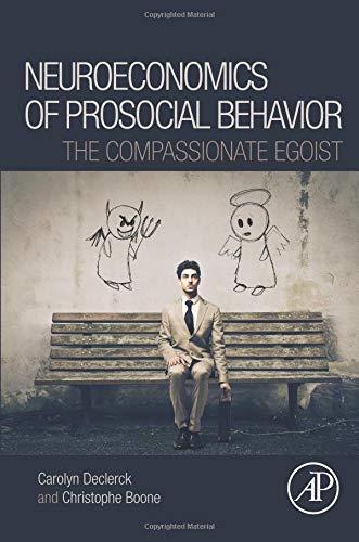9780128013038: The Neuroeconomics of Prosocial Behavior: The Compassionate Egoist