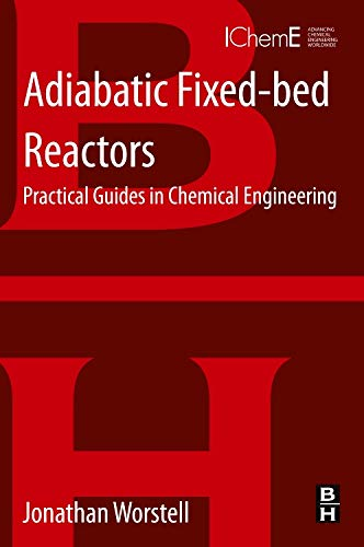 9780128013069: Adiabatic Fixed-Bed Reactors: Practical Guides in Chemical Engineering