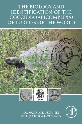 9780128013670: The Biology and Identification of the Coccidia (Apicomplexa) of Turtles of the World