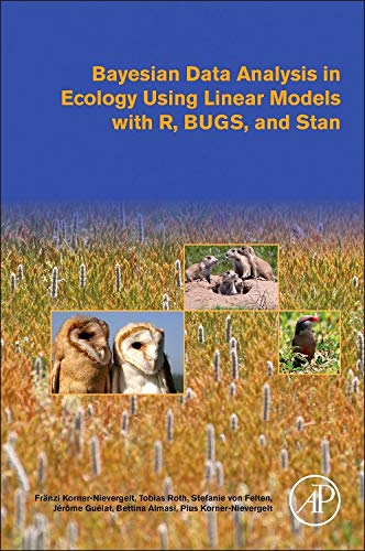 9780128013700: Bayesian Data Analysis in Ecology Using Linear Models with R, Bugs, and Stan: Including Comparisons to Frequentist Statistics