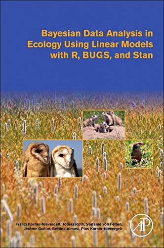 Bayesian Data Analysis in Ecology Using Linear: Korner-Nievergelt, Franzi; Roth,