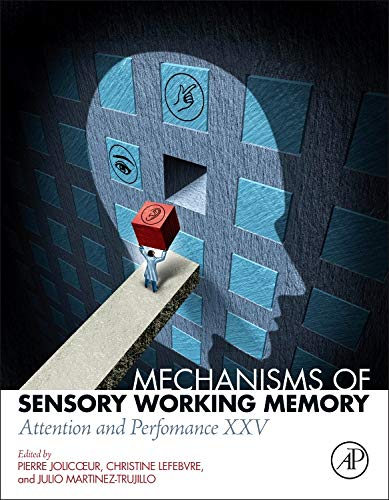 9780128013717: Mechanisms of Sensory Working Memory: Attention and Perfomance XXV