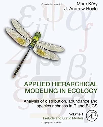 9780128013786: Applied Hierarchical Modeling in Ecology: Analysis of distribution, abundance and species richness in R and BUGS: Volume 1:Prelude and Static Models