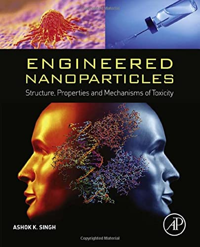 9780128014066: Engineered Nanoparticles: Structure, Properties and Mechanisms of Toxicity