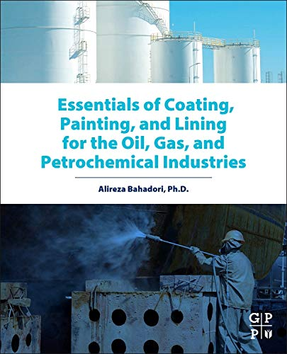 9780128014073: Essentials of Coating, Painting, and Lining for the Oil, Gas and Petrochemical Industries