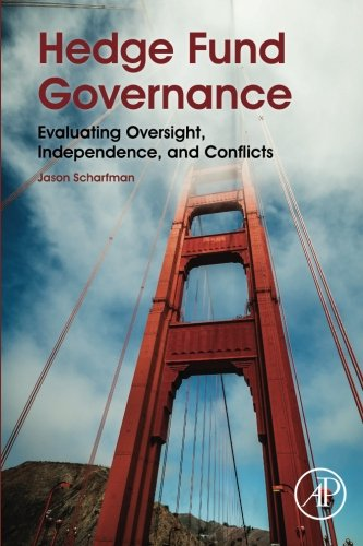 9780128014127: Hedge Fund Governance: Evaluating Oversight, Independence, and Conflicts