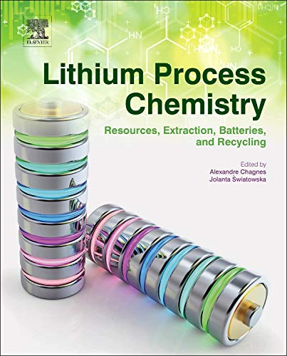 9780128014172: Lithium Process Chemistry: Resources, Extraction, Batteries, and Recycling