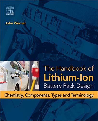 9780128014561: The Handbook of Lithium-Ion Battery Pack Design: Chemistry, Components, Types and Terminology