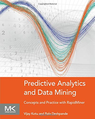 9780128014608: Predictive Analytics and Data Mining: Concepts and Practice with RapidMiner