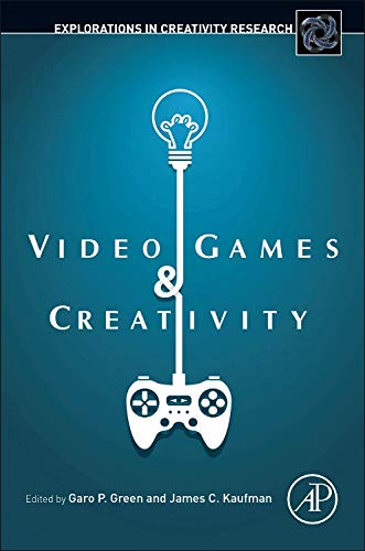 9780128014622: Video Games and Creativity (Explorations in Creativity Research)