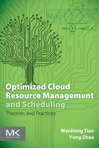 9780128014769: Optimized Cloud Resource Management and Scheduling: Theories and Practices