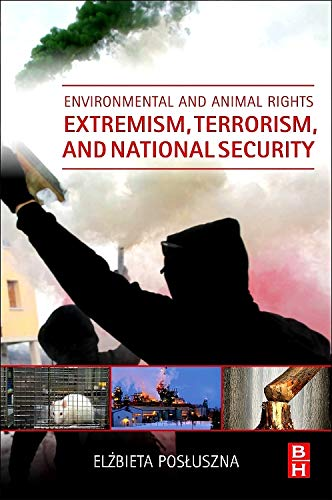 9780128014783: Environmental and Animal Rights Extremism, Terrorism, and National Security