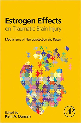 9780128014790: Estrogen Effects on Traumatic Brain Injury: Mechanisms of Neuroprotection and Repair