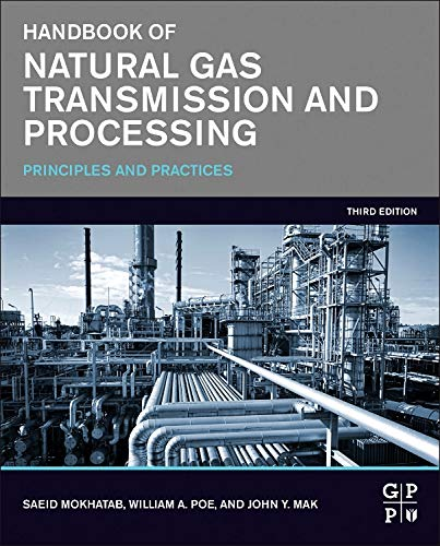 9780128014998: Handbook of Natural Gas Transmission and Processing, Third Edition: Principles and Practices
