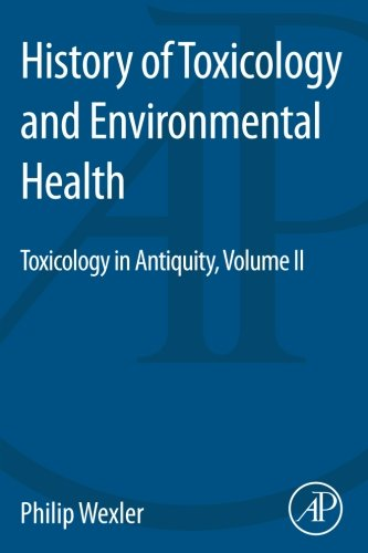 9780128015063: History of Toxicology and Environmental Health: Toxicology in Antiquity II: 2
