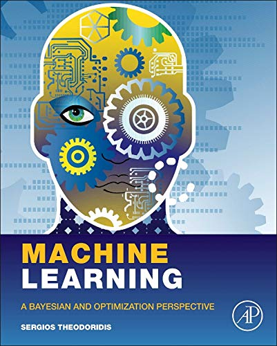 9780128015223: Machine Learning: A Bayesian and Optimization Perspective (.Net Developers Series)