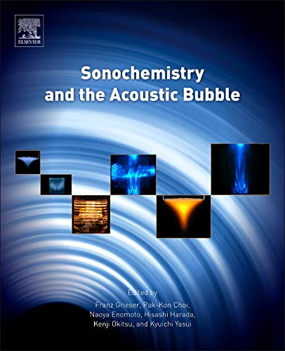 9780128015308: Sonochemistry and the Acoustic Bubble