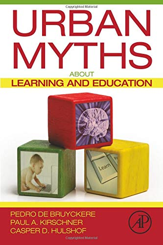 9780128015377: Urban Myths about Learning and Education