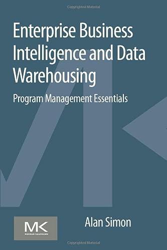 9780128015407: Enterprise Business Intelligence and Data Warehousing: Program Management Essentials