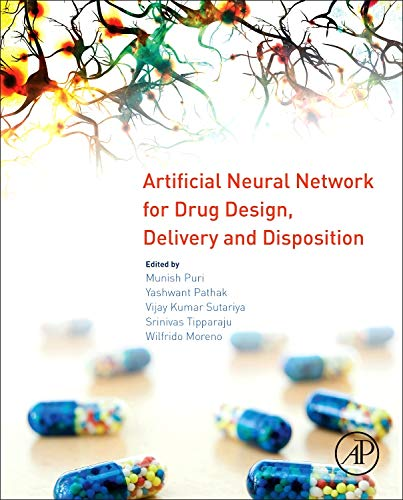 9780128015599: Artificial Neural Network for Drug Design, Delivery and Disposition