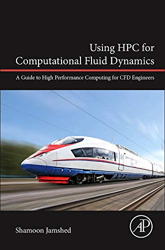 9780128015674: Using HPC for Computational Fluid Dynamics: A Guide to High Performance Computing for CFD Engineers