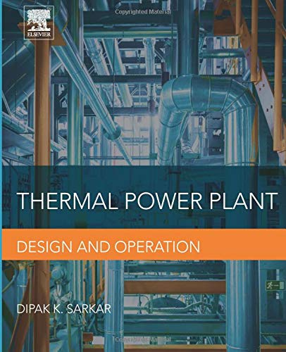 9780128015759: Thermal Power Plant: Design and Operation