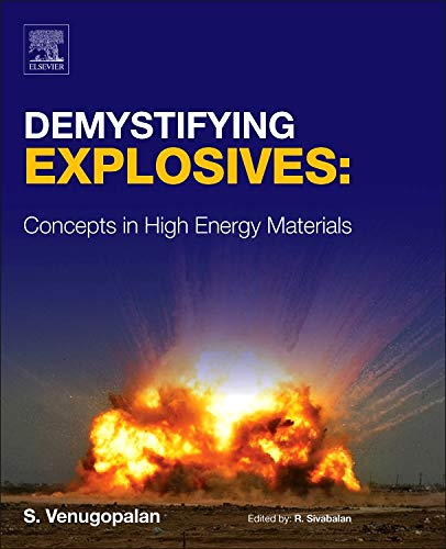 9780128015766: Demystifying Explosives, Concepts in High Energy Materials