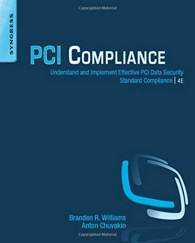 PCI Compliance: Understand and Implement Effective PCI: Williams, Branden R.;