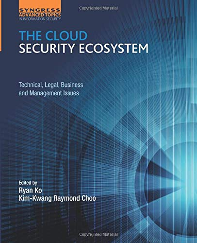 9780128015957: The Cloud Security Ecosystem: Technical, Legal, Business and Management Issues