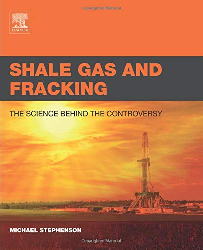 9780128016060: Shale Gas and Fracking: The Science Behind the Controversy