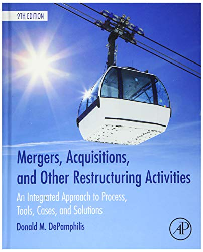 9780128016091: Mergers, Acquisitions, and Other Restructuring Activities: An Integrated Approach to Process, Tools, Cases, and Solutions