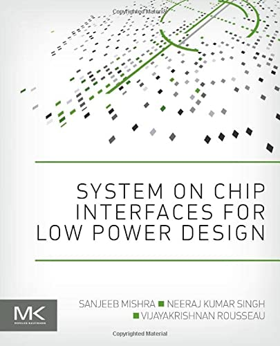 9780128016305: System on Chip Interfaces for Low Power Design