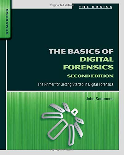 9780128016350: The Basics of Digital Forensics, Second Edition: The Primer for Getting Started in Digital Forensics