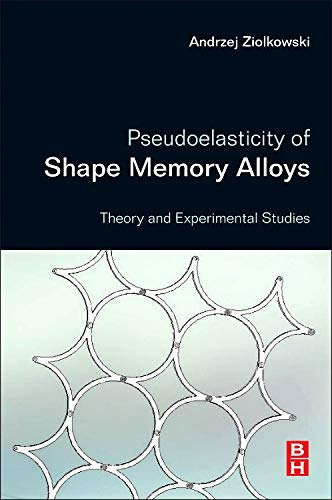9780128016978: Pseudoelasticity of Shape Memory Alloys: Theory and Experimental Studies