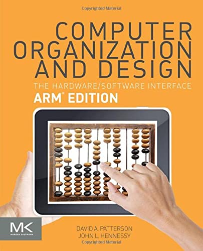 9780128017333: Computer Organization and Design ARM Edition: The Hardware Software Interface (The Morgan Kaufmann Series in Computer Architecture and Design)