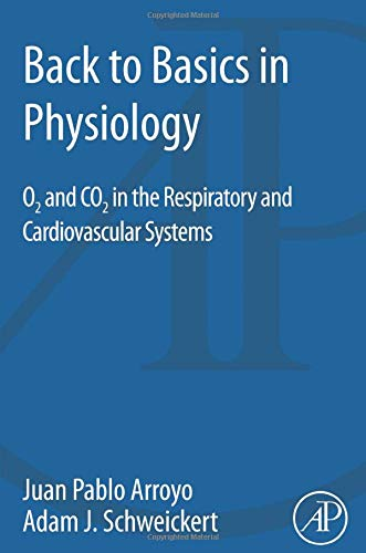 9780128017685: Back to Basics in Physiology: O2 and CO2 in the Respiratory and Cardiovascular Systems