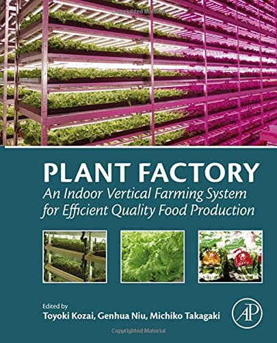 9780128017753: Plant Factory: An Indoor Vertical Farming System for Efficient Quality Food Production