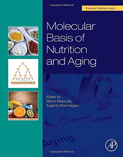 9780128018163: Molecular Basis of Nutrition and Aging: A Volume in the Molecular Nutrition Series