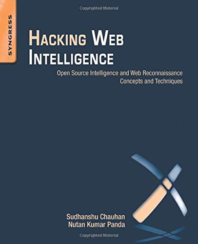 9780128018675: Hacking Web Intelligence: Open Source Intelligence and Web Reconnaissance Concepts and Techniques
