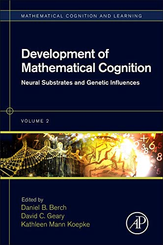 9780128018712: Development of Mathematical Cognition, Volume 2: Neural Substrates and Genetic Influences (Mathematical Cognition and Learning (Print))