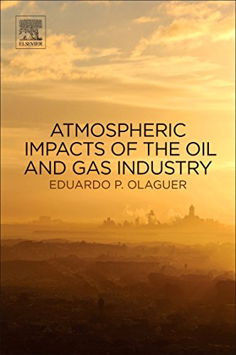 Atmospheric Impacts of the Oil and Gas: Eduardo P Olaguer
