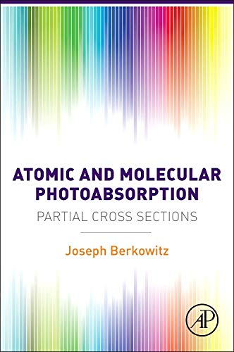 9780128019436: Atomic and Molecular Photoabsorption: Absolute Partial Cross Sections