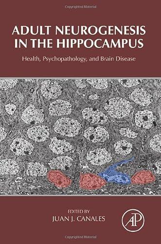 9780128019771: Adult Neurogenesis in the Hippocampus: Health, Psychopathology, and Brain Disease